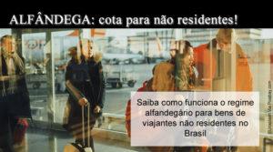 Alfândega: como funciona a cota para brasileiros não residentes?