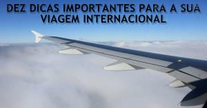 http://vivertrabalhareestudarnoexterior.com/viagem-internacional-dez-informacoes-importantes-para-voce/