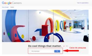 Google Careers: para quem quer trabalhar na Google