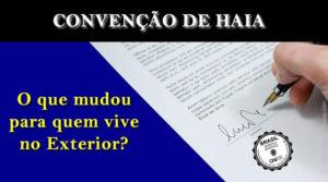 Convenção da Haia: efeitos para quem vive no exterior