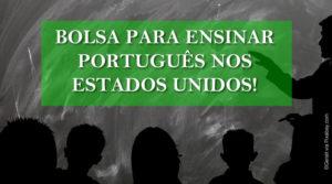 Fulbright: Bolsa para ensinar português nos Estados Unidos