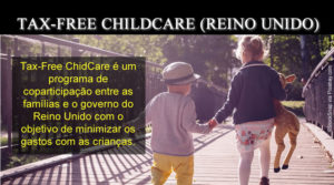 Tax-Free Childcare: programa do governo do Reino Unido que ajuda financeiramente quem tem criança no Reino Unido