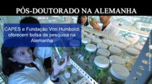 Bolsa de Pesquisa de Pós-doutorado na Alemanha (Capes e Von Humboldt)