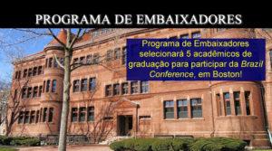 Programa de Embaixadores levará 5 acadêmicos brasileiros de graduação para a Brazil Conference, em Boston