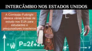 Comissão Fulbright oferece diversas oportunidades de intercâmbio para estudantes e pesquisadores brasileiros nos Estados Unidos