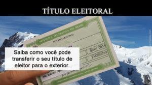 Como transferir o título eleitoral do Brasil para o Exterior